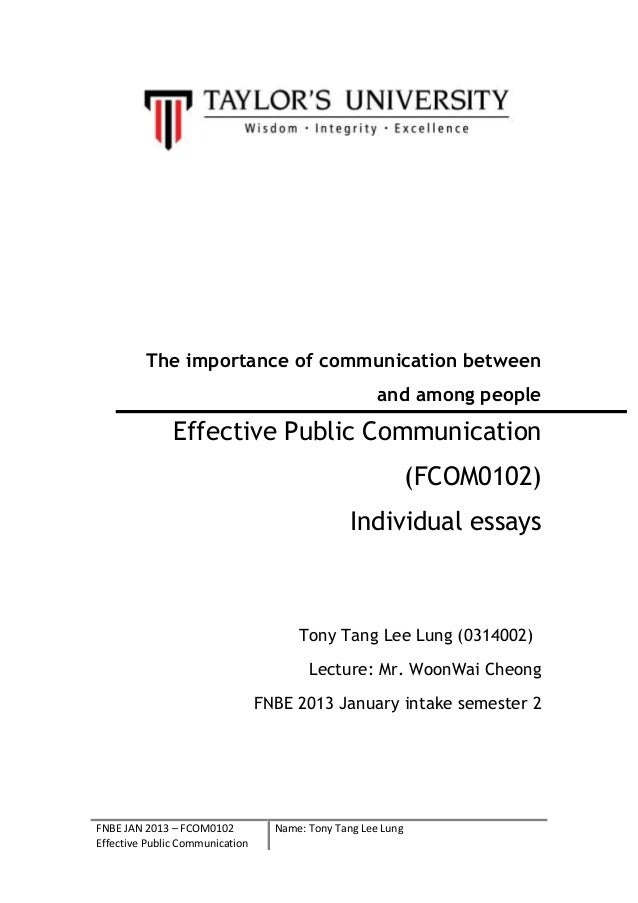 The importance of communication between and among people  Effective Public Communication (FCOM0102) Individual essays  Ton...