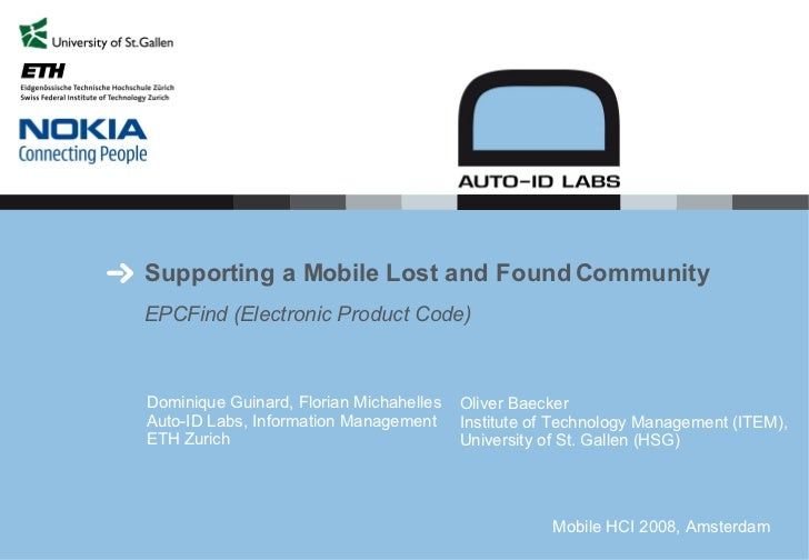 Supporting a Mobile Lost and Found Community EPCFind (Electronic Product Code)  Dominique Guinard, Florian Michahelles Aut...