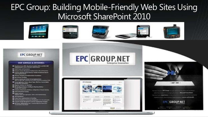 EPC Group: Building Mobile-Friendly Web Sites Using Microsoft SharePoint 2010<br />