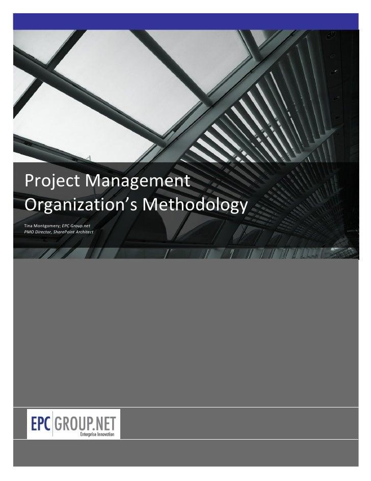 Project ManagementOrganization's MethodologyTina Montgomery; EPC Group.netPMO Director, SharePoint Architect              ...