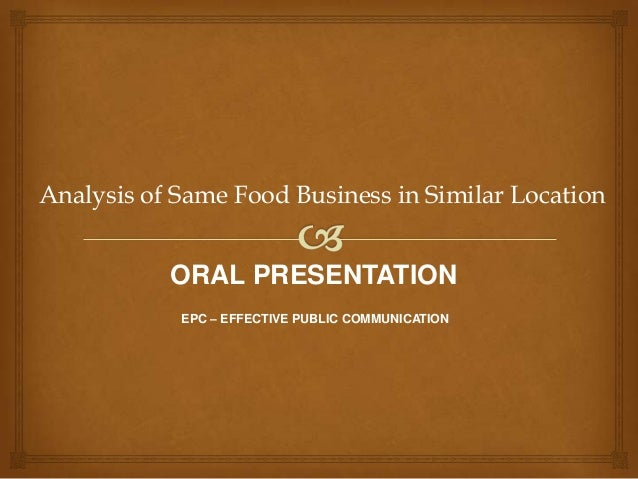 Analysis of Same Food Business in Similar Location  ORAL PRESENTATION EPC – EFFECTIVE PUBLIC COMMUNICATION