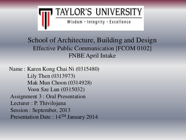 School of Architecture, Building and Design Effective Public Communication [FCOM 0102] FNBE April Intake Name : Karen Kong...