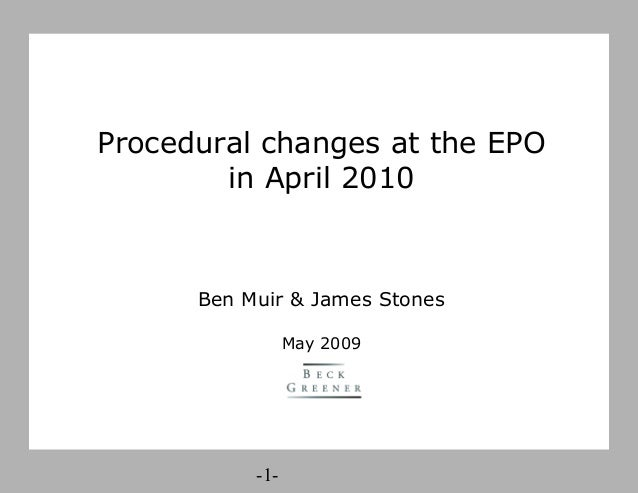 -1- Recent Decisions of the Administrative Council Procedural changes at the EPO in April 2010 Ben Muir & James Stones May...