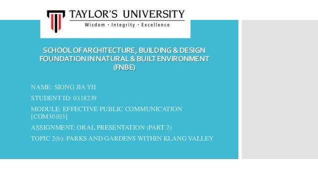 SCHOOLOFARCHITECTURE,BUILDING&DESIGN FOUNDATIONINNATURAL&BUILTENVIRONMENT (FNBE) NAME: SIONG JIA YII STUDENT ID: 0318239 M...