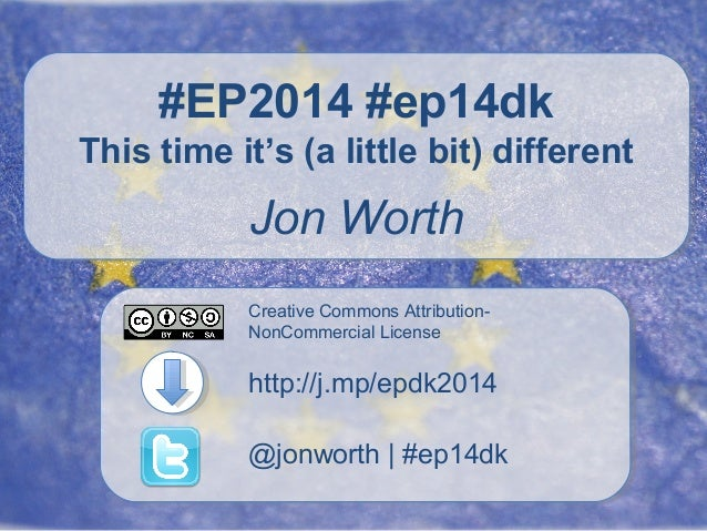 Creative Commons Attribution- NonCommercial License @jonworth | #ep14dk http://j.mp/epdk2014 #EP2014 #ep14dk This time it'...