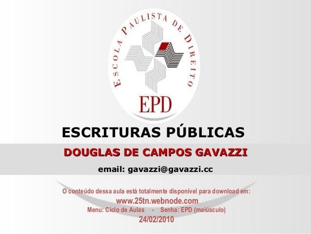 ESCRITURAS PÚBLICAS O conteúdo dessa aula está totalmente disponível para download em: www.25tn.webnode.com Menu: Ciclo de...