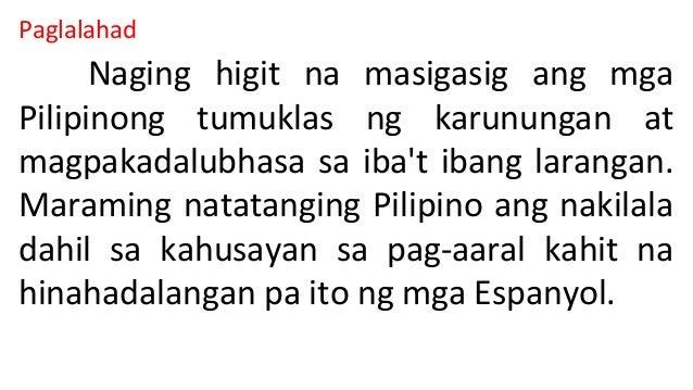 Paglalahad  Naging higit na masigasig ang mga  Pilipinong tumuklas ng karunungan at  magpakadalubhasa sa iba't ibang laran...