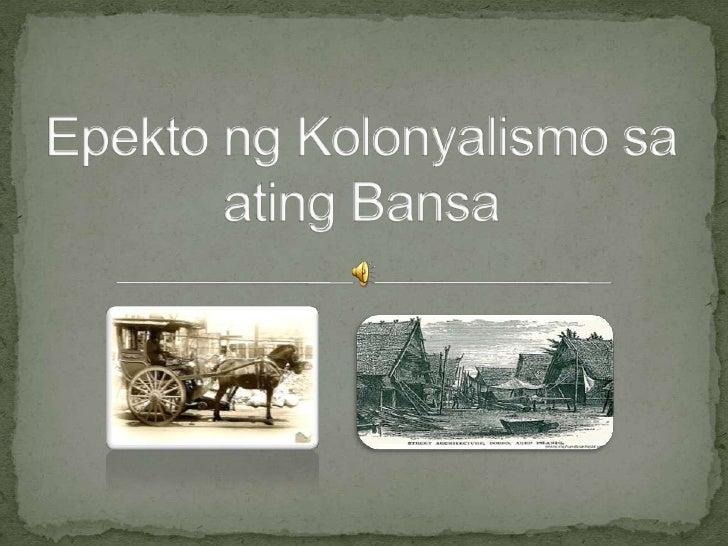 Epekto ng Kolonyalismo sa ating Bansa<br />