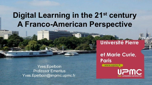 Digital Learning in the 21st century  A Franco-American Perspective  Y. Epelboin Digital learning…, Atlanta 20-21 October ...
