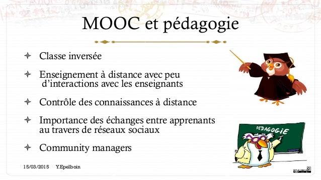 MOOC et pédagogie ! Classe inversée ! Enseignement à distance avec peu d'interactions avec les enseignants ! Contrôle d...