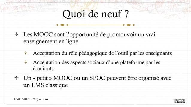 Quoi de neuf ? ! Les MOOC sont l'opportunité de promouvoir un vrai enseignement en ligne ! Acceptation du rôle pédagogiq...