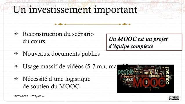 Un investissement important ! Reconstruction du scénario du cours ! Nouveaux documents publics ! Usage massif de vidéos...