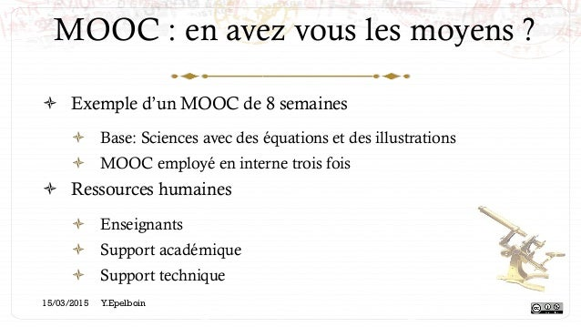 MOOC : en avez vous les moyens ? ! Exemple d'un MOOC de 8 semaines ! Base: Sciences avec des équations et des illustrati...