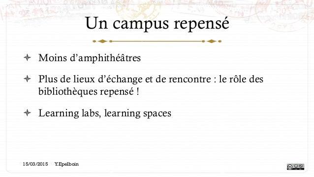 Un campus repensé ! Moins d'amphithéâtres ! Plus de lieux d'échange et de rencontre : le rôle des bibliothèques repensé ...
