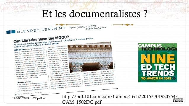 Et les documentalistes ? 15/03/2015 Y.Epelboin http://pdf.101com.com/CampusTech/2015/701920754/ CAM_1502DG.pdf