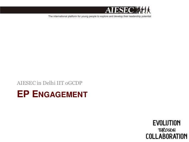 AIESEC in Delhi IIT oGCDP  EP ENGAGEMENT