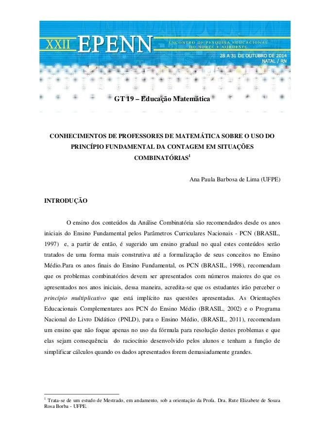 1  GT 19 – Educação Matemática  CONHECIMENTOS DE PROFESSORES DE MATEMÁTICA SOBRE O USO DO  PRINCÍPIO FUNDAMENTAL DA CONTAG...