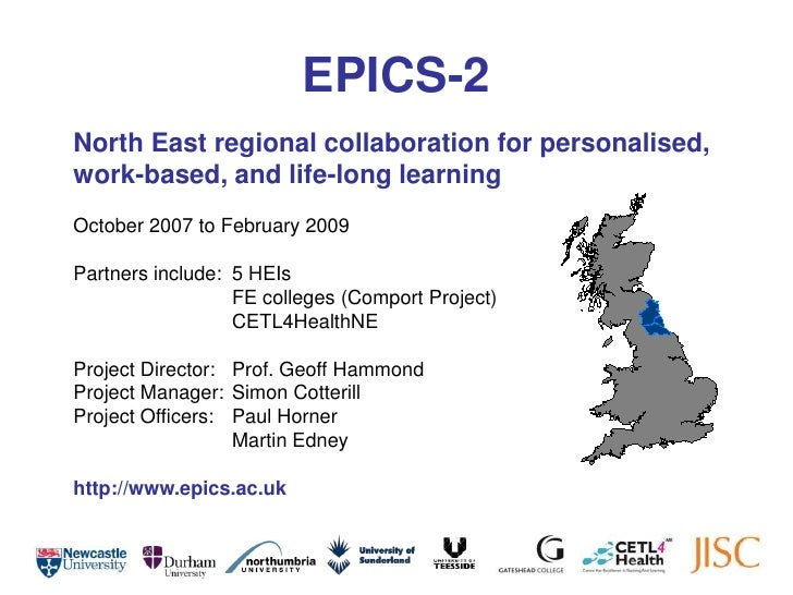 EPICS-2<br />North East regional collaboration for personalised, work-based, and life-long learning<br />October 2007 to F...