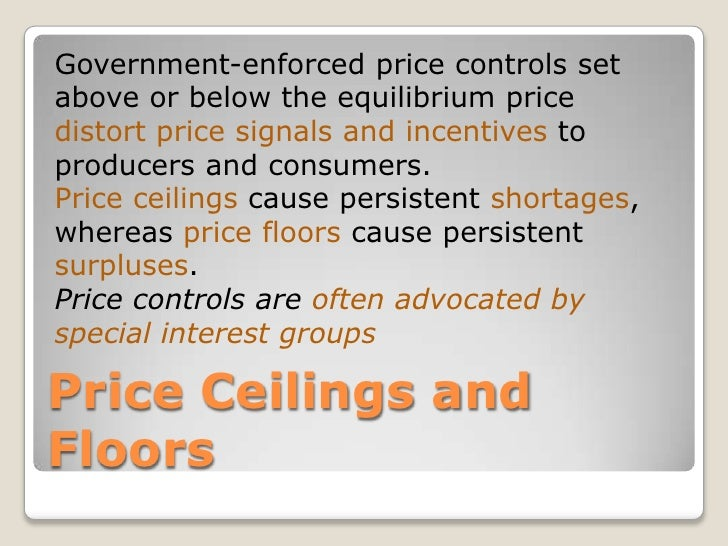 price floors and price ceilings Definition of price ceiling: limit beyond which a cost will not be allowed to rise  price ceiling vs price floor price floors and price ceilings are both examples of.