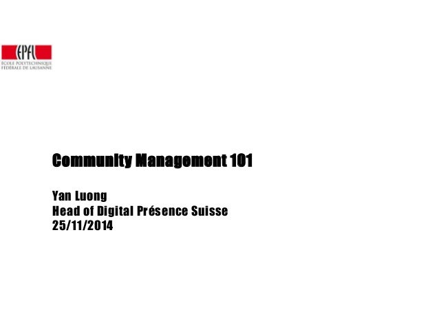 Community Management 101  Yan Luong  Head of Digital Présence Suisse  25/11/2014