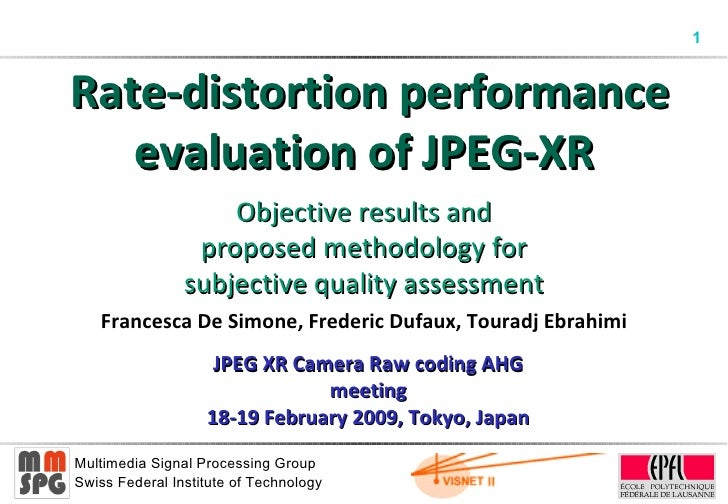 Rate-distortion p erformance evaluation of JPEG-XR Objective results and proposed methodology for subjective quality ass...
