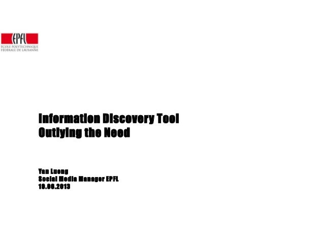 Information Discovery ToolOutlying the NeedYan LuongSocial Media Manager EPFL19.06.2013