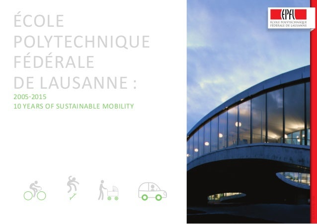 école Polytechnique Fédérale de Lausanne : 2005-2015 10 years of sustainable mobility ISCNAWARD2016