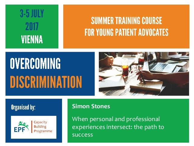 Organised by: Simon Stones When personal and professional experiences intersect: the path to success