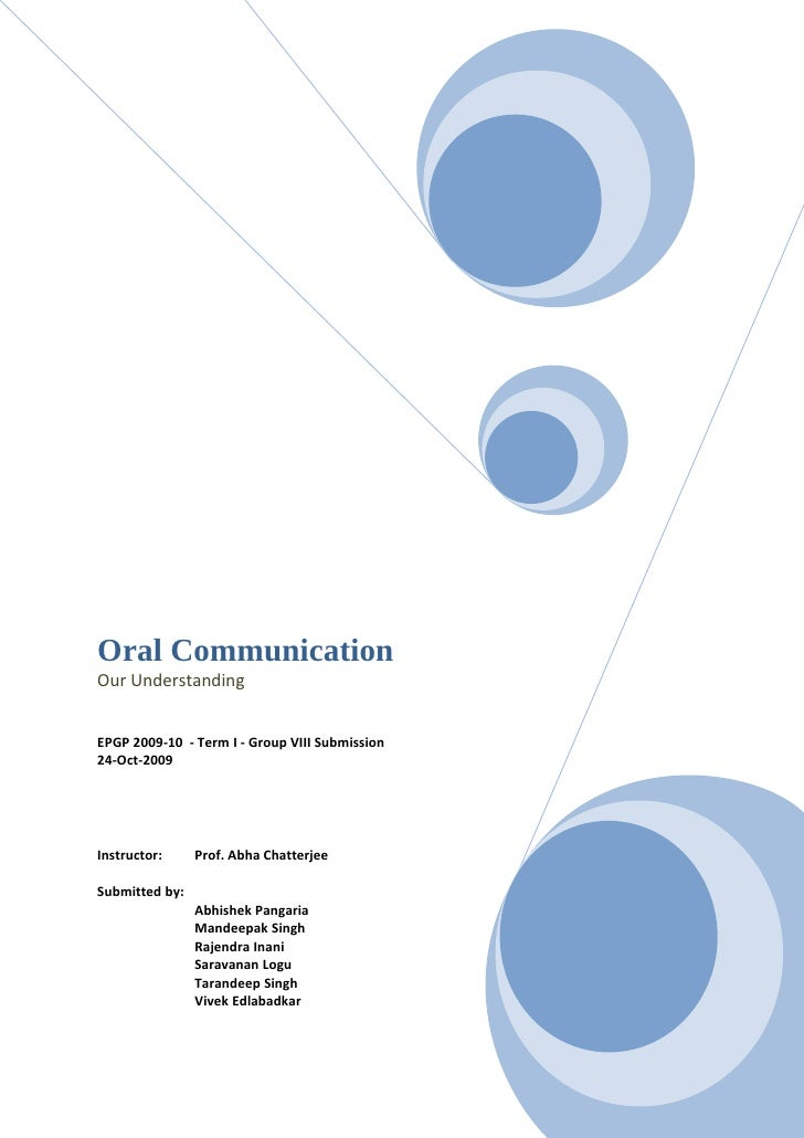 Oral Communication Our Understanding   EPGP 2009-10 - Term I - Group VIII Submission 24-Oct-2009     Instructor:     Prof....