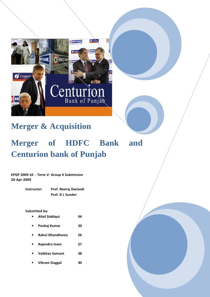 Merger & Acquisition Merger of HDFC Bank                           and Centurion bank of Punjab  EPGP 2009-10 - Term V- Gr...