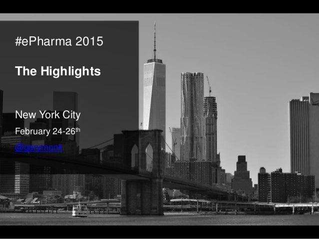 #ePharma 2015 The Highlights New York City February 24-26th @garymonk