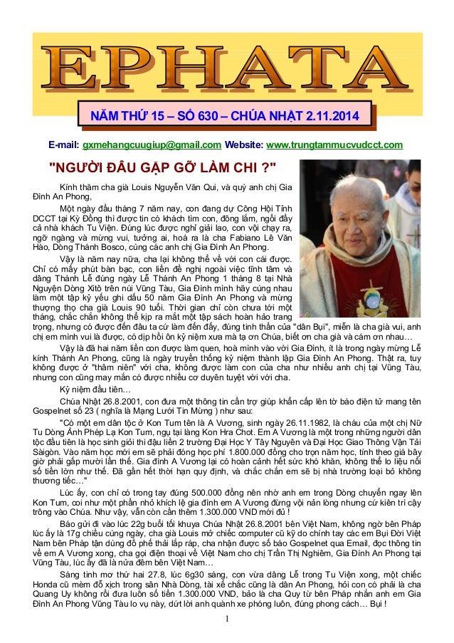 "E-mail: gxmehangcuugiup@gmail.com Website: www.trungtammucvudcct.com ""NGƯỜI ĐÂU GẶP GỠ LÀM CHI ?"" Kính thăm cha già Louis ..."