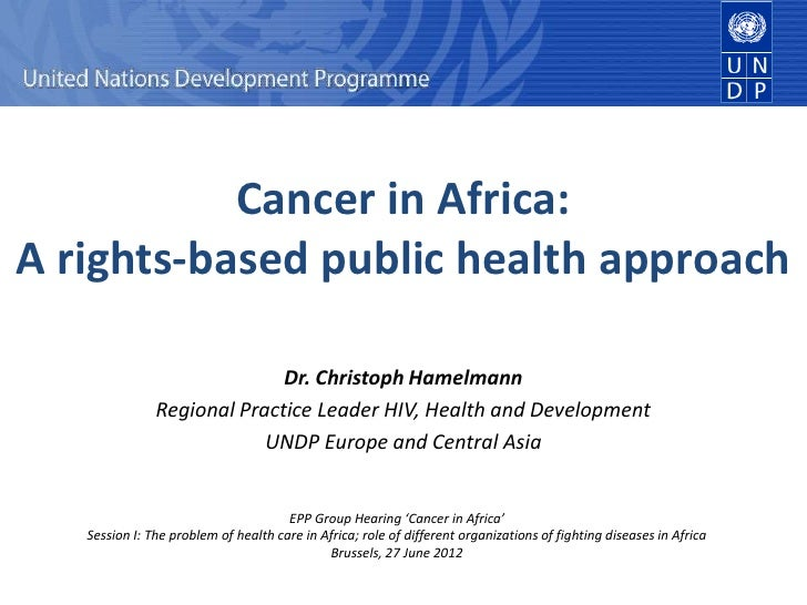 Cancer in Africa:A rights-based public health approach                             Dr. Christoph Hamelmann               R...