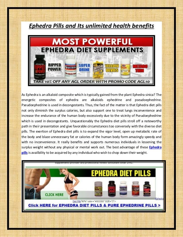 Ephedra Pills and Its unlimited health benefits As Ephedra is an alkaloid composite which is typically gained from the pla...