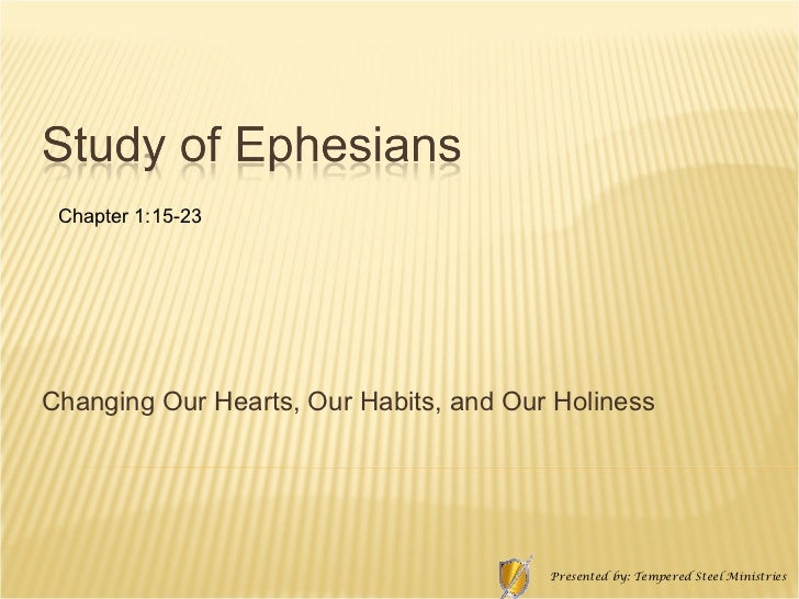 Changing Our Hearts, Our Habits, and Our Holiness  Chapter 1:15-23