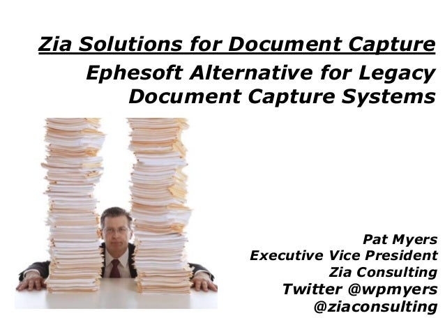 Zia Solutions for Document Capture    Ephesoft Alternative for Legacy        Document Capture Systems                     ...