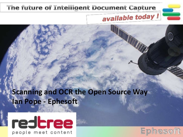 Scanning and OCR the Open Source WayIan Pope - Ephesoft