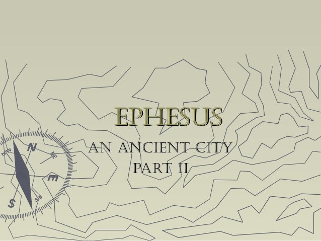 EphEsusEphEsus An AnciEnt cityAn AnciEnt city pArt iipArt ii