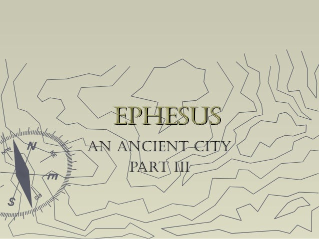 EphEsusEphEsus An AnciEnt cityAn AnciEnt city pArt iiipArt iii