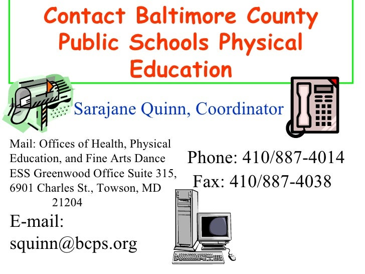 Contact Baltimore County Public Schools Physical Education Mail: Offices of Health, Physical Education, and Fine Arts Danc...