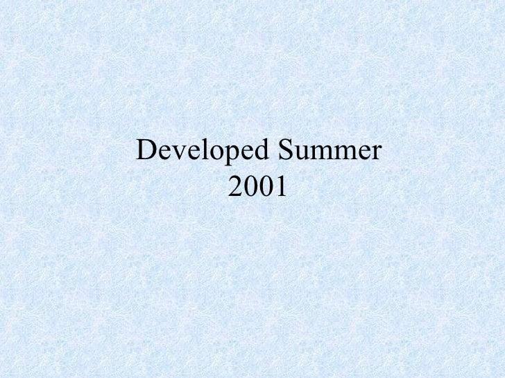 Developed Summer 2001