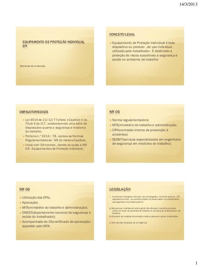 14/3/2013 1 EQUIPAMENTO DE PROTEÇÃO INDIVIDUAL EPI Barreiras de contenção CONCEITO LEGAL  Equipamento de Proteção Individ...