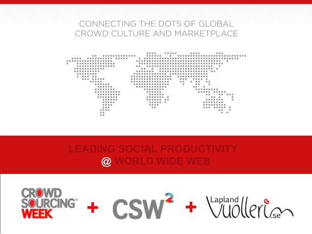 LEADING SOCIAL PRODUCTIVITY @ WORLD WIDE WEB + +