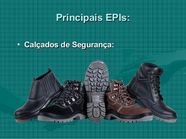 Principais EPIs Principais EPIs  • Calçados de Segurança Calçados ... 4810fe5b8a