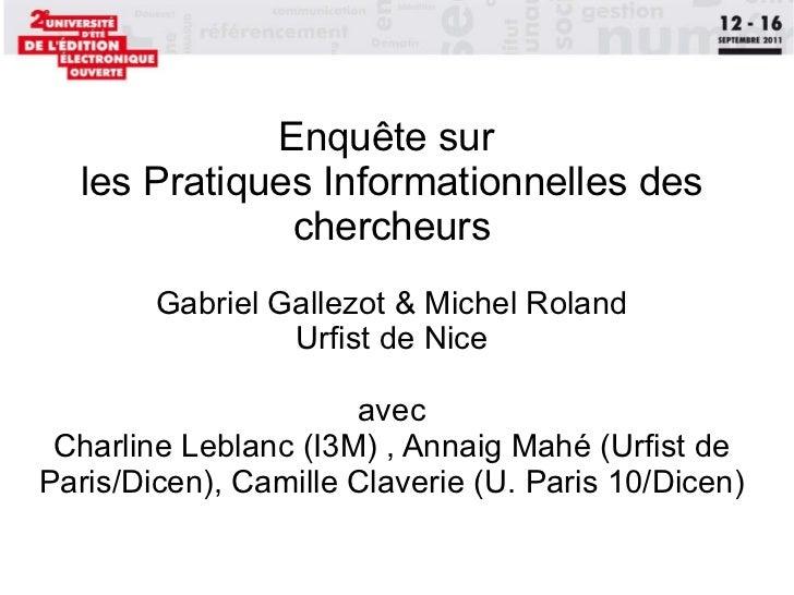 Enquête sur  les Pratiques Informationnelles des chercheurs Gabriel Gallezot & Michel Roland Urfist de Nice avec Charline ...