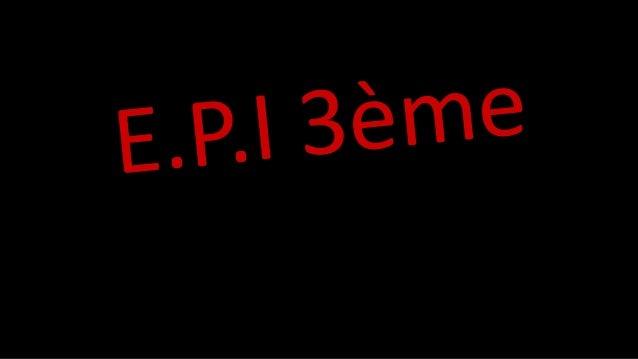 E.P.I 3ème
