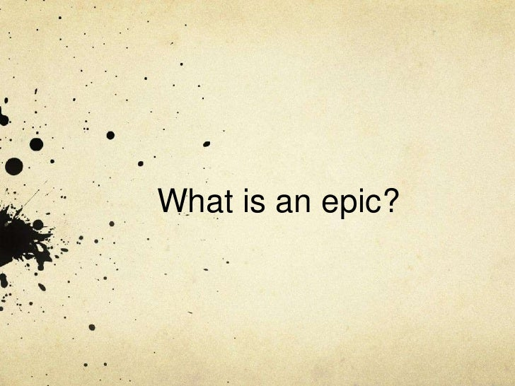 What is an epic?<br />