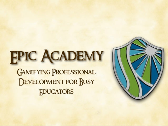 Epic Academy Gamifying Professional Development for Busy Educators