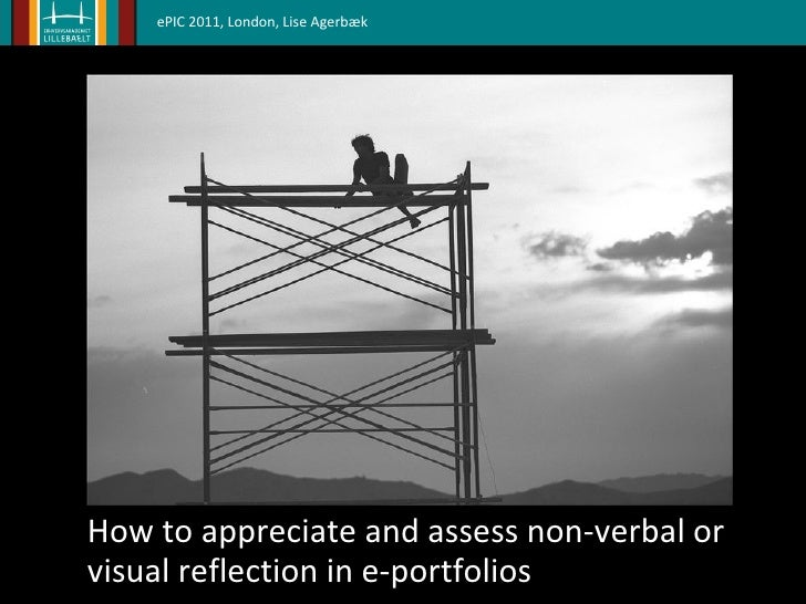 Format assessment  stimulates creativity How to appreciate and assess non-verbal or visual reflection in e-portfolios ePIC...