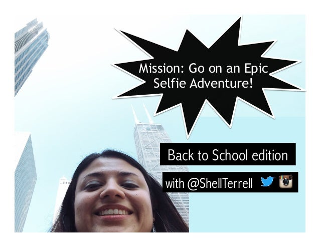 Back to School edition with @ShellTerrell Mission: Go on an Epic Selfie Adventure!